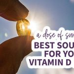 A Dose of Sunshine: Best Sources for Your Vitamin D Needs