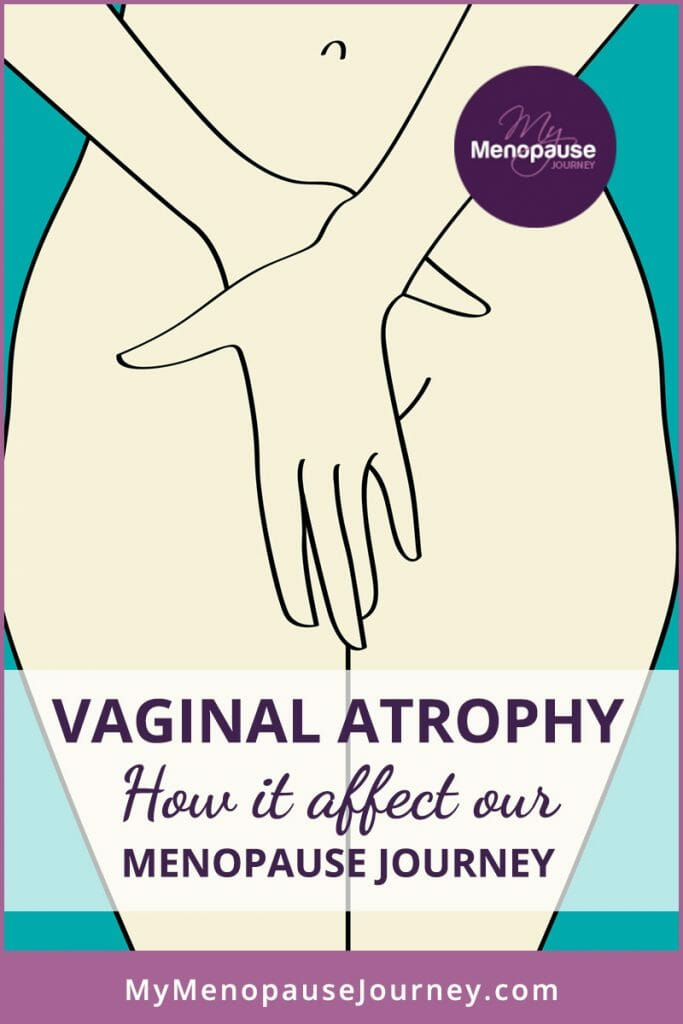 Vaginal Atrophy – How Does it Affect Our Menopause Journey?