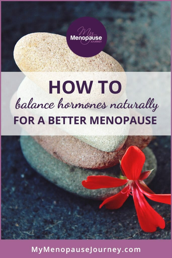 How to Balance Hormones Naturally For A Better Menopause