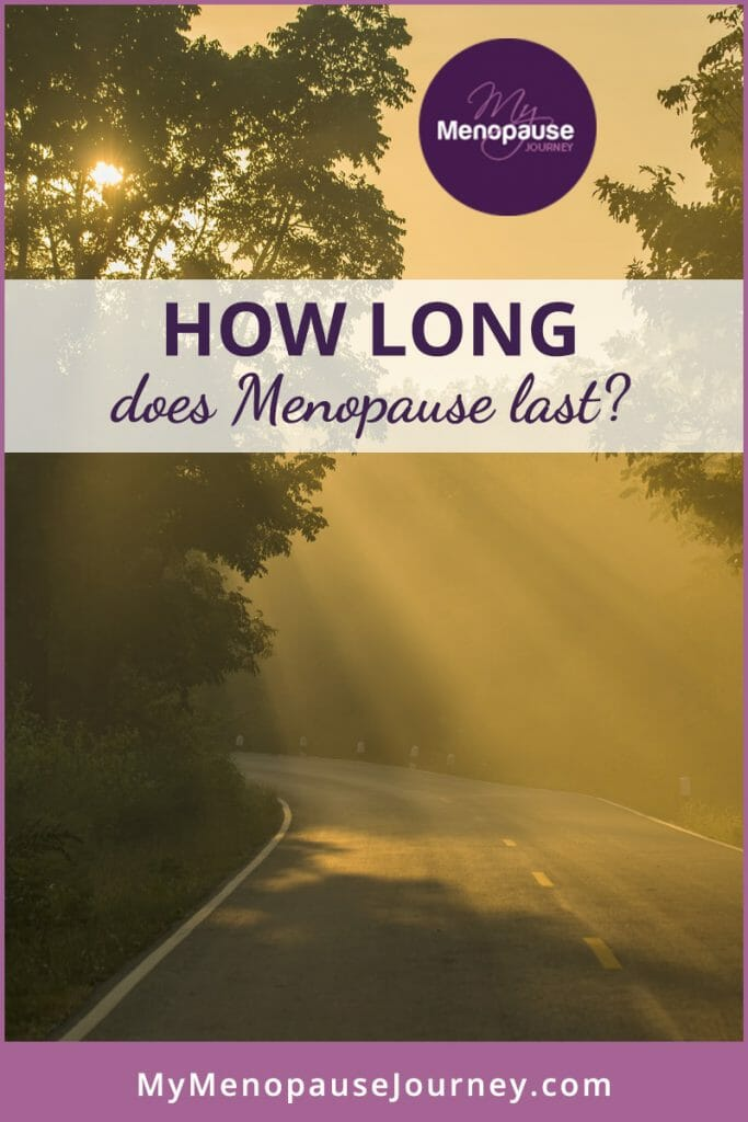 How long does Menopause last?