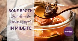 Bone Broth: Your Ultimate Immune Support in Midlife