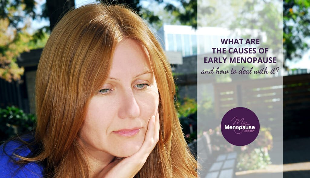 What are the causes of early Menopause?