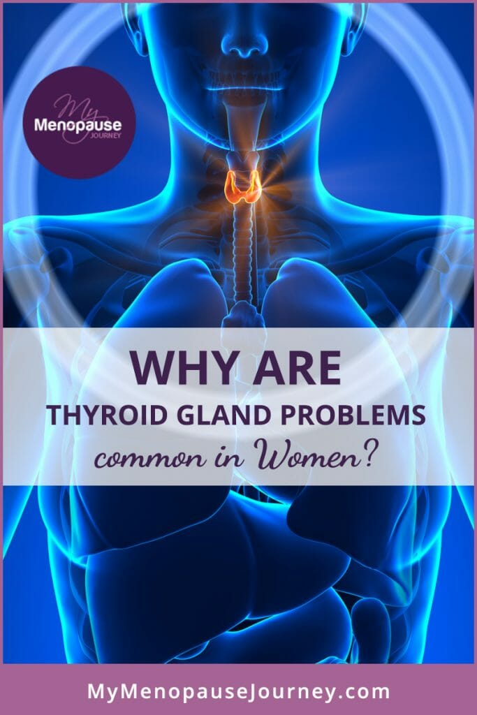 Why are thyroid Gland problems common in women?