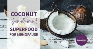 Coconut: Your All-Around Superfood for Menopause