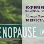 Experiencing perimenopause symptoms? Manage them better in 10 Effective Ways!