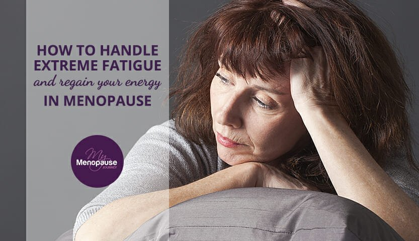How to Handle Extreme Fatigue and Regain Your Energy in Menopause!
