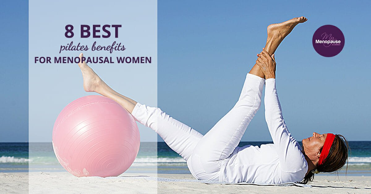 8 Best Pilates Benefits for Menopausal Women!