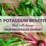 11 Potassium Benefits That Will Change Your Menopause Journey!