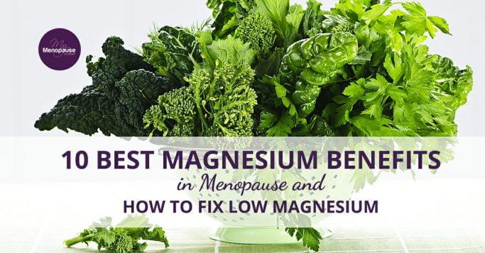 10 Best Magnesium Benefits in Menopause + How to Fix Low Magnesium!