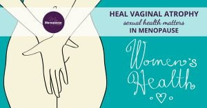 Want your sex life back? Reverse Vaginal Atrophy in Menopause!