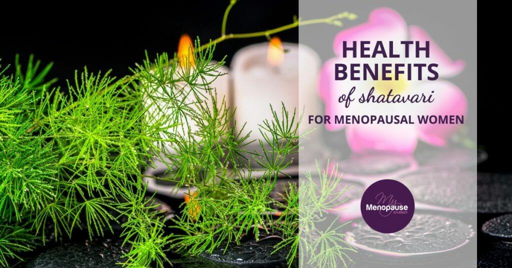 Healthy Benefits of Shatavari for Menopausal Women