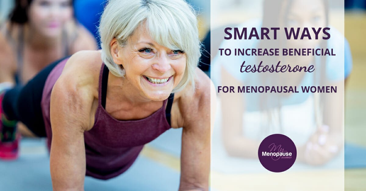Smart ways to increase beneficial testosterone for menopausal women!