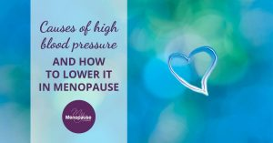 Causes of High Blood Pressure and How to Lower It in Menopause