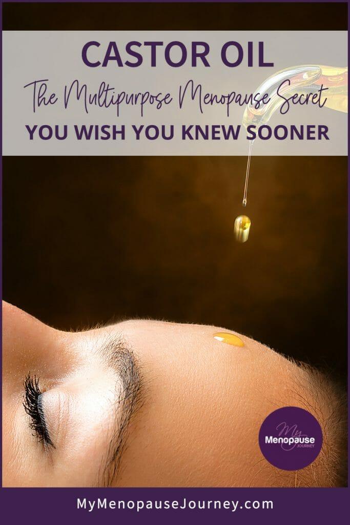 Castor Oil: The Multipurpose Menopause Secret You Wish You Knew Sooner
